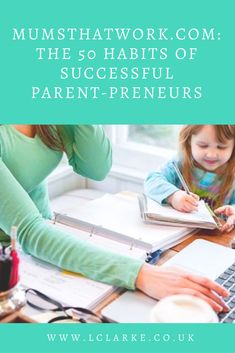 MumsThatWork.com: The 50 Habits of Successful Parent-Preneurs