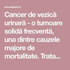 Cancer de vezică urinară - o tumoare solidă frecventă, una dintre cauzele majore de mortalitate. Tratamentul depinde de stadiul descoperit. Medicine