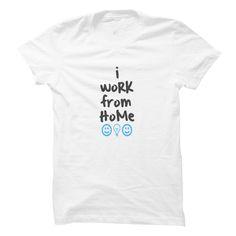 I Work From Home T Shirt, Hoodie, Sweatshirt