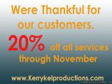 20% OFF all services through November  Visit us at http://www.kerrykelproductions.com/