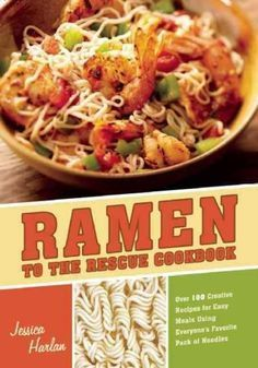 Ramen to the Rescue Cookbook: 100 Creative Recipes for Easy Meals Using Everyone's Favorite Pack of Noodles (Paperback) Pasta Primavera, Great Recipes, Dinner Recipes, Favorite Recipes, Dinner Ideas, Yummy Recipes, Cheap Meals, Easy Meals, Asian Recipes