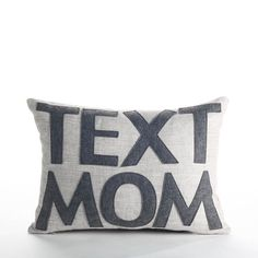 The gift that keeps on giving! Make sure your kids have their priorities straight by giving them this pillow as a gentle reminder. Makes an especially great gift for college dorms, but lets face it, couldnt all your kids text more often?  PRODUCT INFORMATION -Please allow 1-2 weeks for shipping -Pillow measures 10x14 -Recycled polyester fill insert included -Zipper Closure -Machine washable, lay flat to dry