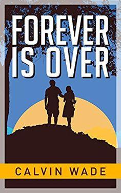 25 March 2017 : Forever Is Over by Calvin Wade http://uk.dailyfreebooks.com/bookinfo.php?book=aHR0cDovL3d3dy5hbWF6b24uY28udWsvZ3AvcHJvZHVjdC9CMDA2RUFNT1VZLz90YWc9a3VmZmJsLTIx