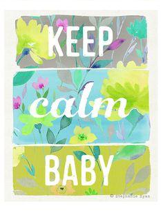 Mantener calma Baby Art Print por stephanieryanart en Etsy, $22.00