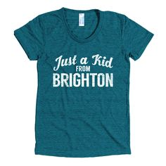 Women's Just a Kid From Brighton T-Shirt