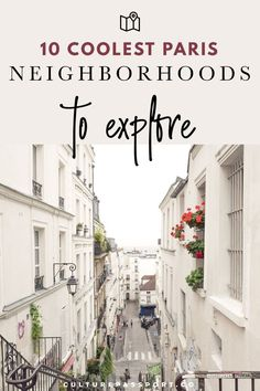10 Coolest Paris Neighborhoods to Explore