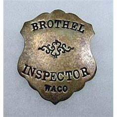 inpector badges | OLD WEST WACO TX BROTHEL INSPECTOR LAW BADGE / PIN