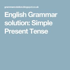 English Grammar solution: Simple Present Tense