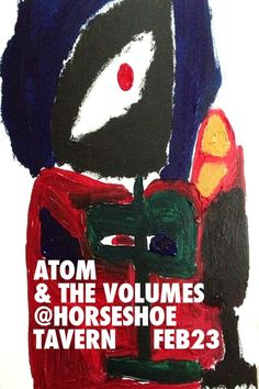 NEXT SHOW is on a Saturday night at Horseshoe Tavern (legendary) on February 23rd, 2013. SAVE THE DATE - Details http://on.fb.me/10KW35l - Have a listen to the tunes online - atomandthevolumes.com - Show Poster by Max Grundy.