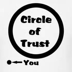 circle of trust funny quote - Yahoo Canada Image Search Results