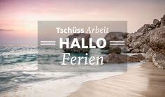 Tschüss Arbeit, hallo #Ferien #travel #holiday #explore #quote #kuoni