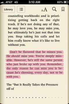 remember, the only reason he can miss you is because he's choosing, every day, not to be with you