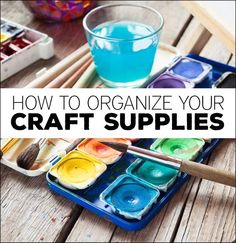 How to Organize Your Craft Supplies - simple things you can do to make your crafts more organized!