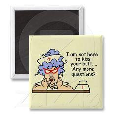 Humorous Nurse T-shirts and Gifts Fridge Magnet #nurse #funny nurse #nurse gifts
