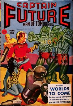Worlds To Come – Pulp Covers Sci Fi Comics, Comics Story, Classic Sci Fi, Classic Comics, Pulp Fiction Comics, Sience Fiction, Pulp Magazine, Science Fiction Art, Vintage Comics
