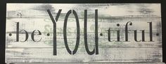 """be*YOU*tiful on cottonwood 7""""x36"""" planked board #signsofvinyl"""
