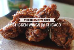 Chicago's best chicken wings, as picked by 10 local food writers