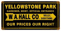 Vintage-Retro Yellowstone Park Tin Sign, $58.97 (http://www.jackandfriends.com/vintage-yellowstone-park-metal-sign/)