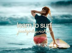 Before I die, I want to learn how to surf because I enjoy the ocean and have always watched people surf and found it to look very fun! This would also give me the opportunity to travel to places with warmer climates and oceans which I enjoy such as California, Australia and Hawaii.