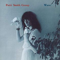"""'Wave' - love this 1979 Patti Smith album - """"Frederick"""" """"Dancing Barefoot"""" """"So you want to Be (a Rock 'n' Roll Star)"""" """"Citizen Ship"""" (Endless Seas) Patti Smith Albums, Patti Smith Songs, Patti Smith Quotes, Patti Smith Group, Dirty Dancing, Dancing Barefoot, Cynthia Rhodes, Modest Mouse, Vinyl Music"""