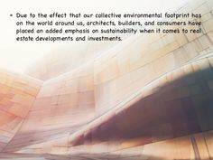 • Due to the effect that our collective environmental footprint has on the world around us, architects, builders, and cons...