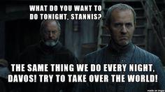Pinky and Baratheon. Haha