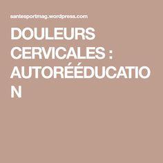 DOULEURS CERVICALES : AUTORÉÉDUCATION