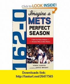 162-0 Imagine a Mets Perfect Season (9781600785320) Howie Karpin, David Wright , ISBN-10: 1600785328  , ISBN-13: 978-1600785320 ,  , tutorials , pdf , ebook , torrent , downloads , rapidshare , filesonic , hotfile , megaupload , fileserve