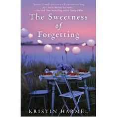 """See what our WD.com Senior Editor had to say about """"The Sweetness of Forgetting"""" by Kristin #Harmel! #books #review #literature"""