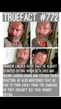 True Fact #772.  Andrew Lincoln on the death of Beth.