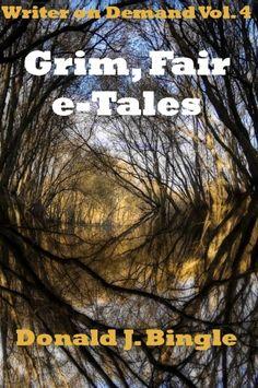 Grim, Fair e-Tales (Writer on Demand TM Vol. 4)