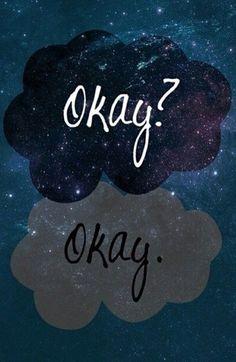 "TFIOS ""okay?"" ""okay."""