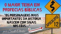 O GRANDE Tópico em Profecias Bíblicas →Apc 12 Revelado  Saiba Por que! S...