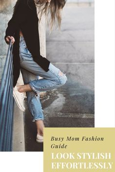 Mom Fashion Guide: Tips To Build A Stylish Mommy Wardrobe