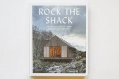 Rock the Shack, The architecture of Cabins, Cocoons and Hide-Outs, éd. Gestalten, 239 p., 36,96 $.