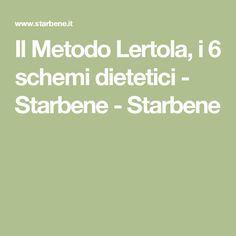 Il Metodo Lertola, i 6 schemi dietetici - Starbene  -  Starbene