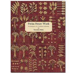 Swiss Straw Work: Techniques Of A Fashion Industry by Veronica Main | The Straw Shop