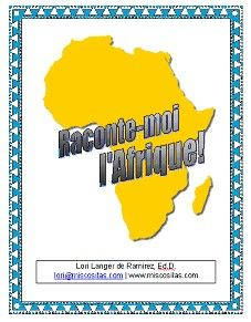 Thematic Curriculum Unit in French: Raconte-Moi l'Afrique!: Using a Gabonese folktale as the thematic center, students will be exposed to the geography and culture of French-speaking West Africa.