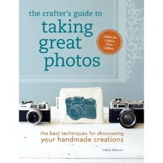 Book Review - The Crafter's Guide to Taking Great Photos