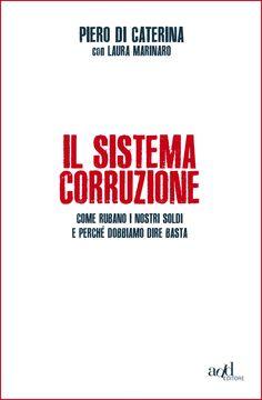 Il Sistema Corruzione a soli 2.99 http://www.lintraprendente.it/i-libri-intraprendenti-il-sistema-corruzione/      www.lintraprendente.it