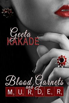 Buy Blood Garnets and Murder by Geeta Kakade and Read this Book on Kobo's Free Apps. Discover Kobo's Vast Collection of Ebooks and Audiobooks Today - Over 4 Million Titles! In Cold Blood, Women Names, In Writing, Just Amazing, Fiction Books, Book Publishing, Book Review, Garnet, This Book