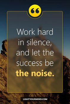 Work hard in silence, and let the success be the noise.     Motivational quotes for success   Goal quotes   Passion quotes   Motivational Quotes #success #quotes #inspirational #inspired