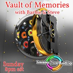 Sunday 8pm Eastern - Vault of Memories  http://rememberthenradio.com/   http://bit.ly/1NqBMIb  605 475-5303