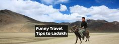 Funny Travel Tips to Ladakh