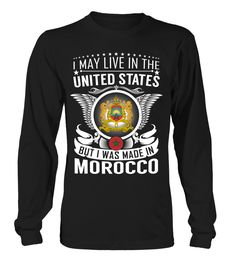 I May Live in the United States But I Was Made in Morocco Country T-Shirt V2 #MoroccoShirts