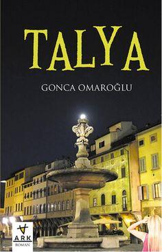 talya - gonca omaroglu - ark kitaplari  http://www.idefix.com/kitap/talya-gonca-omaroglu/tanim.asp