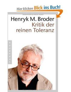 Kritik der reinen Toleranz: Amazon.de: Henryk M. Broder: Bücher