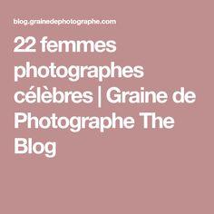 22 femmes photographes célèbres | Graine de Photographe The Blog