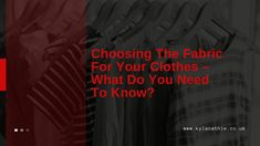 Choosing The Fabric For Your Clothes – What Do You Need To Know? - Kyle Cathie Do You Need, When You Can, Are You The One, Knowing You, Just Relax, Do Anything, Natural Light, Insight, Things To Come