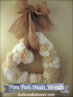 PomPom Heart Wreath made from yarn! http://twelveoaksmanor.com